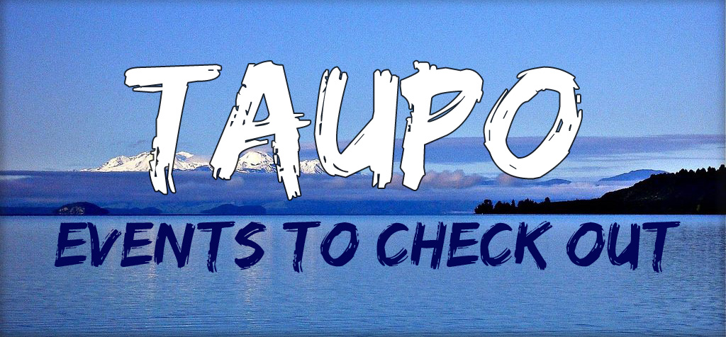 taupo events to check out